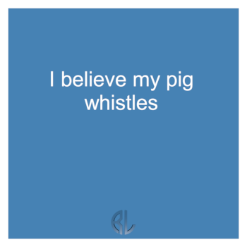 fun_I_believe_my_pig_whistles