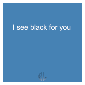 fun_I_see_black_for_you