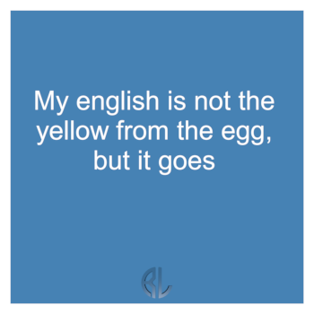 fun_My_english_is_not_the_yellow_from_the_egg_but_it_goes
