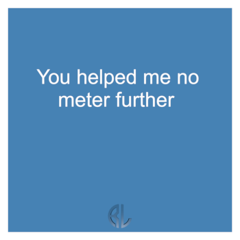 fun_You_helped_me_no_meter_further